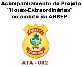 """Photo of ATA 002 – ACOMPANHAMENTO DO PROJETO """"INSTITUIÇÃO DAS HORAS-EXTRAORDINÁRIAS"""" NO ÂMBITO DA AGSEP!!!"""